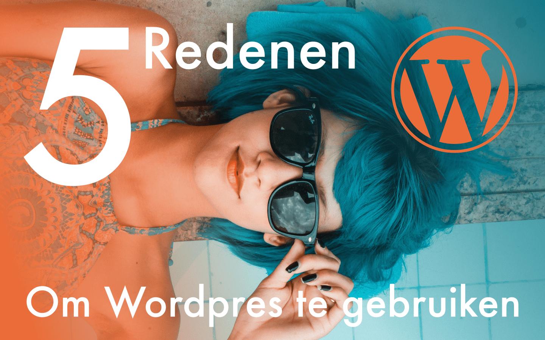 WordPress 5 Redenen om het te gebruiken